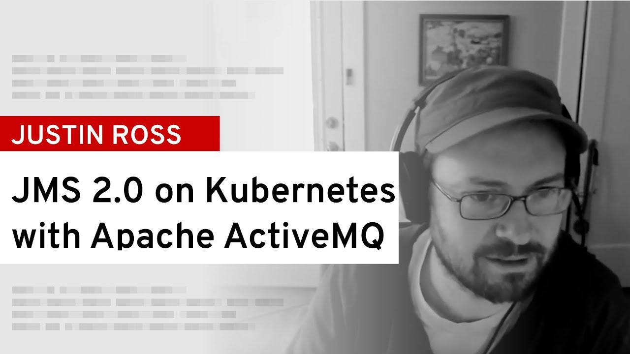 JMS 2 0 on Kubernetes with Apache ActiveMQ   DevNation Live