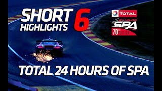 SHORT HIGHLIGHTS #6  - Total 24 hours of Spa 2018 (spoiler)