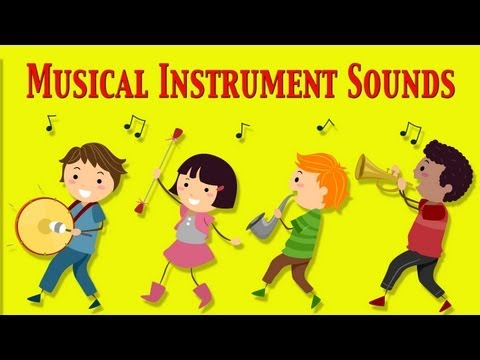 Musical Instruments Sounds For Kids ★ Part 1 ★ learn - school - preschool - kindergarten