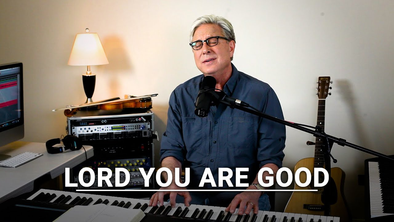 free download lord you are good by don moen