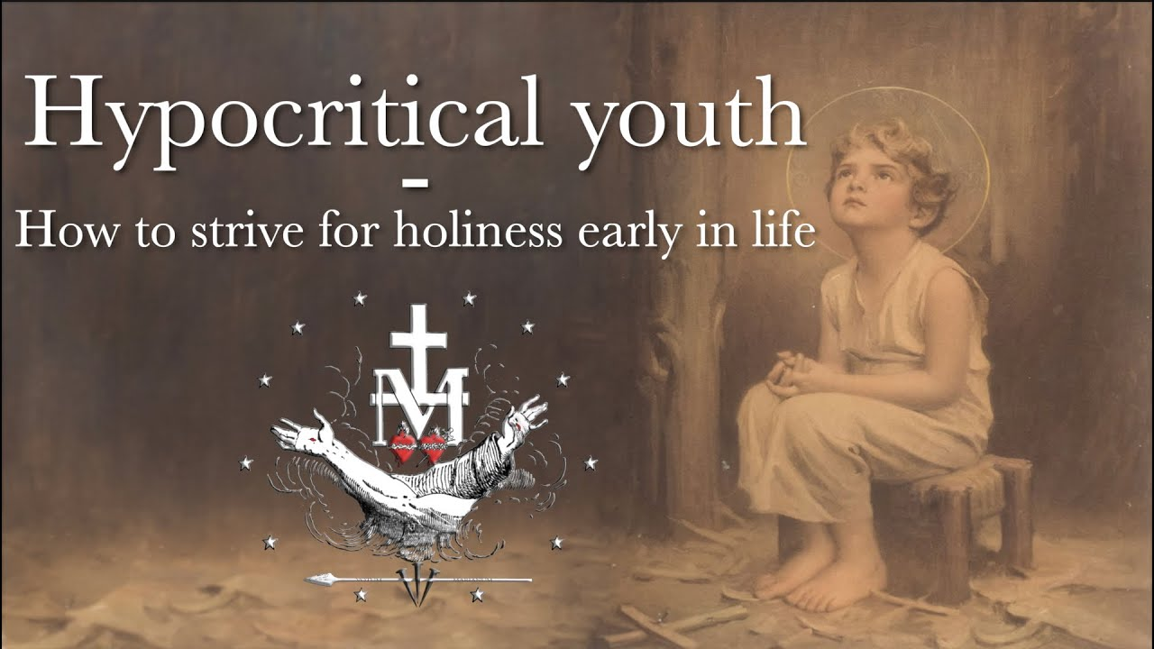 Hypocritical Youth - How to strive for holiness early in life
