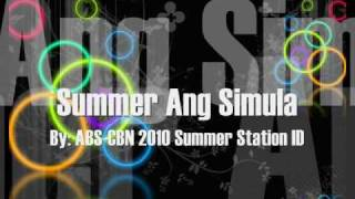 summer ang simula  - abs cbn summer station id 2010 w/lyrics (galille, bulacan)