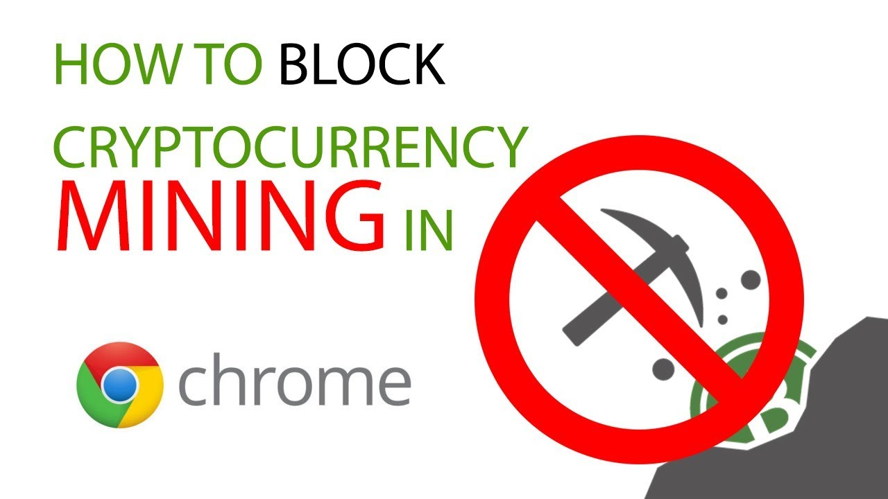 google chrome cryptocurrency mining blocker