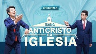 "Tagalog Christian Crosstalk | ""Isang Anticristo sa Iglesia"""
