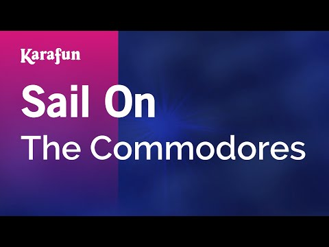 Karaoke Sail On - The Commodores *