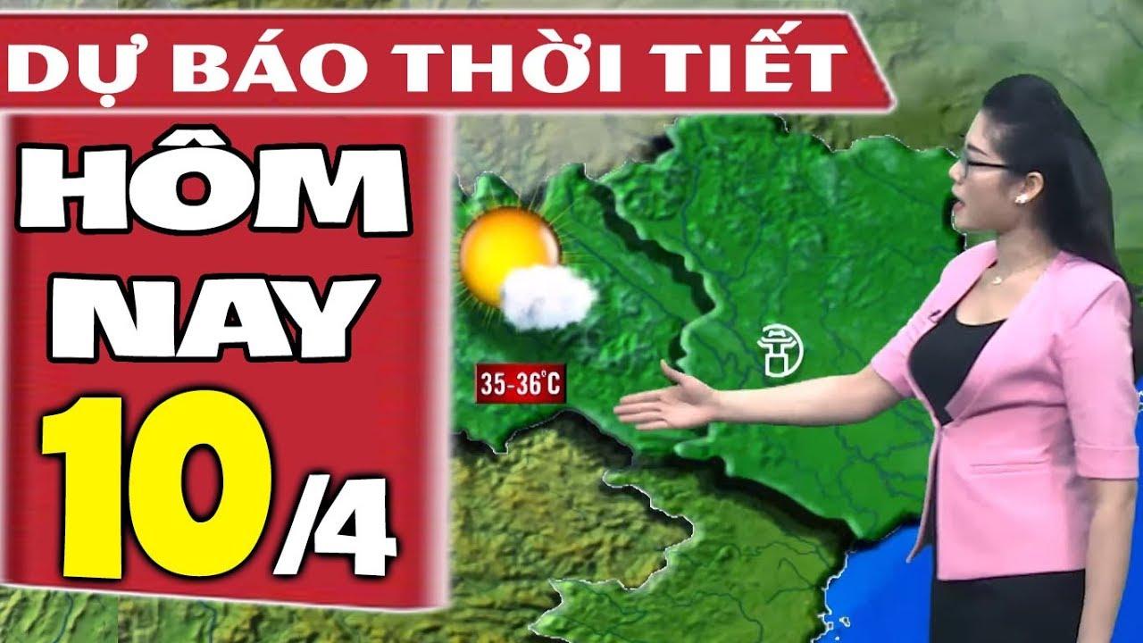 Dự báo thời tiết hôm nay mới nhất ngày 10/4 | Dự báo thời tiết 3 ngày tới