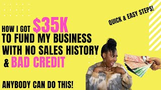 How To Get Business Funding With Bad Credit & No Sales History: I DID IT!!