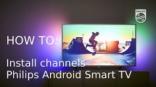 How to install channels Philips Android Smart TV 2017