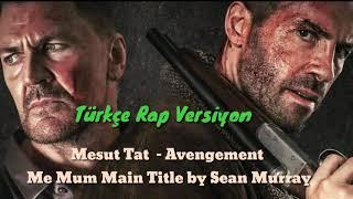 Mesut Tat - Avengement Soundtrack Me Mum Main Title by Sean Murray-1