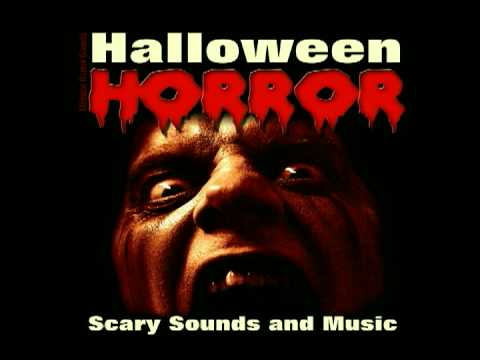 Halloween Horror -  Scary Sounds and Music
