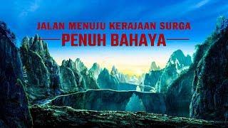 Film Rohani | JALAN MENUJU KERAJAAN SURGA PENUH BAHAYA | Tuhan Adalah Ketergantungan Saya - Trailer