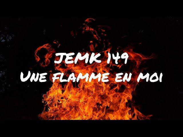JMK139 - Une flamme en moi