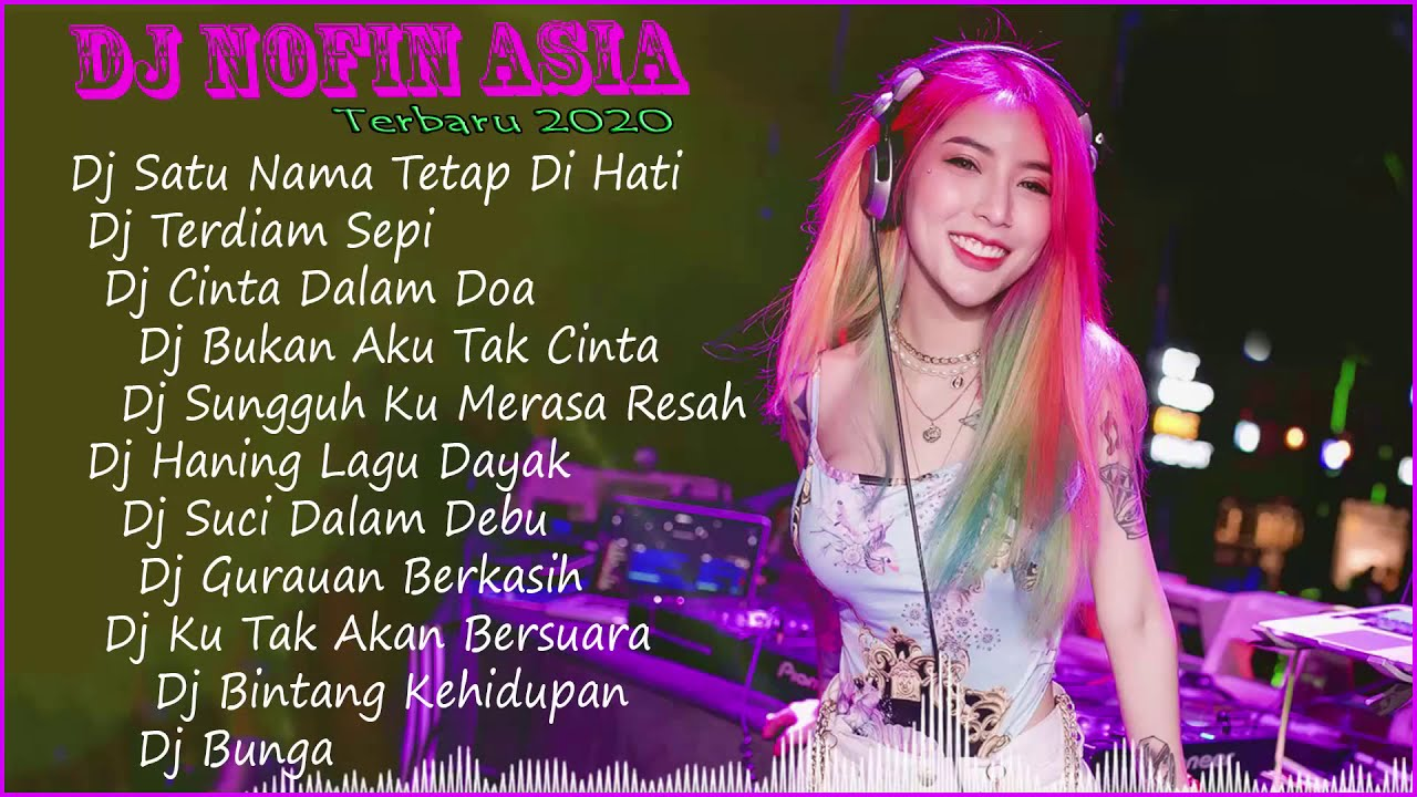 Download Dj Nofin Asia Terbaru 2020 - Dj Nofin Asia Remix Full