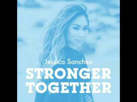 Jessica Sanchez - Stronger Together (John Keenan & Sweet Feet Music Edit)