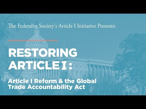 Hon. Michael Lee: Article I Reform and the Global Trade Accountability Act [Restoring Article I]