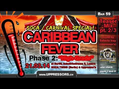 """Caribbean Fever: Soca Special - pt. 2 """"High-Grade"""" Fever (by Selecta Iray, Uppressor's Sound)"""