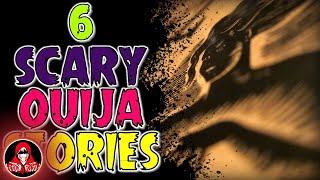 6 Real OUIJA Horror Stories - Darkness Prevails