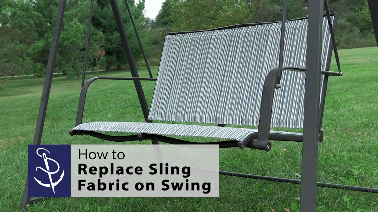 how to replace sling fabric on a 2 person swing