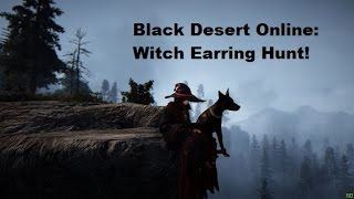Black Desert Online: Asolka's Witch Earring Hunt