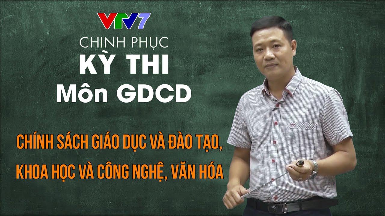Chính sách Giáo dục và Đào tạo, KH&CN, Văn hóa   Chinh phục kỳ thi THPTQG môn Giáo dục công dân