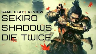 Best Game for PC - Sekiro Shadows Die Twice | Review | Gameplay