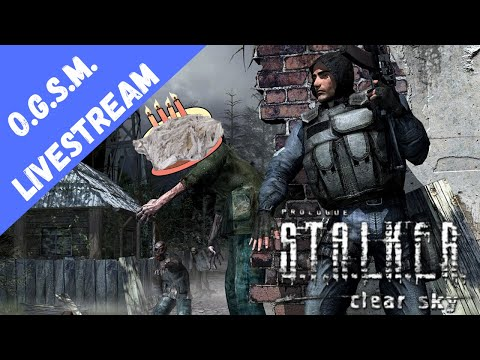 S.T.A.L.K.E.R. Clear Sky O.G.S.M. 1.8 | Part 1 | Here We Go Again...