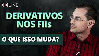 Derivativos nos FIIs! O que Muda? com Prof. Baroni e André Bacci