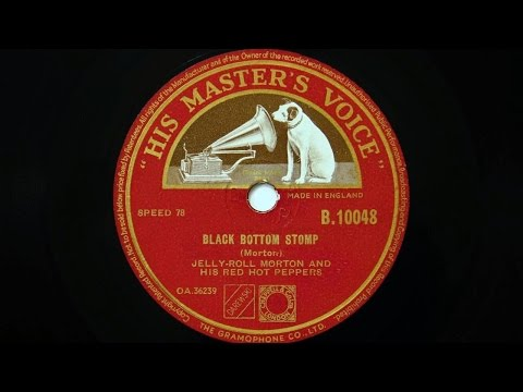 Jelly-Roll Morton and His Red Hot Peppers – Black Bottom Stomp