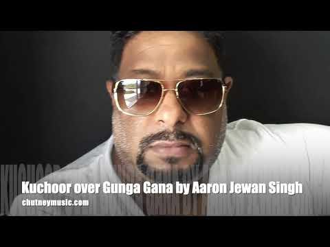 Gunga Gana Kuchoor by Aaron Jewan Singh (2019 Chutney Soca)