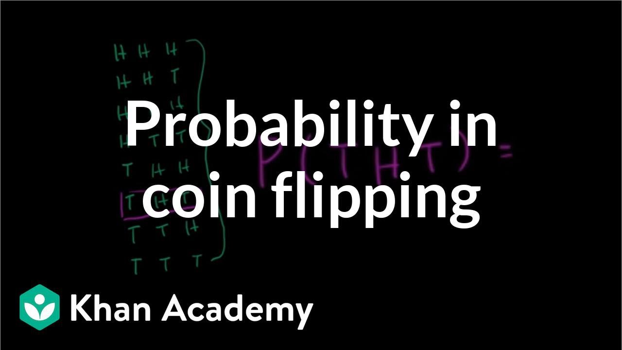 Coin flipping probability (video) | Khan Academy