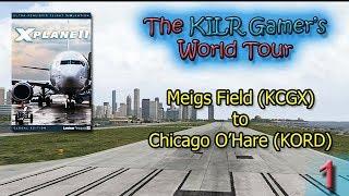 X-Plane 11: Meigs Field (KCGX) to Chicago O'Hare (KORD) || KILR Gamer's World Tour