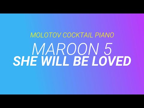 she-will-be-loved---maroon-5-cover-by-molotov-cocktail-piano