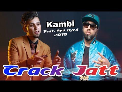 Crack Jatt - Kambi Rajpuria Feat. Byg Byrd (Full Video) - Brown Boy Music - 2018 - Parmish Verma