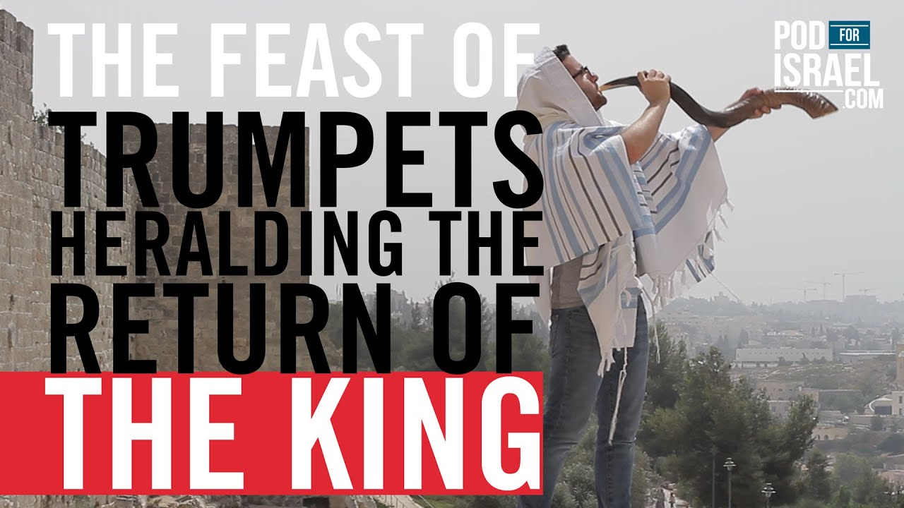 The Feast of Trumpets and the Return of the King - Pod for Israel