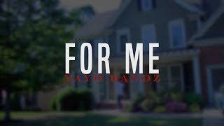 "(NEW) YAYO BANDZ ""FOR ME"" 