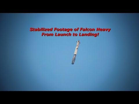 Stabilized Launch to Landing Footage of Falcon Heavy!