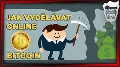 Jak vydělávat online - #1 Bitcoin