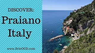 Praiano, Italy! How To Get There, What To Do, See & Eat!