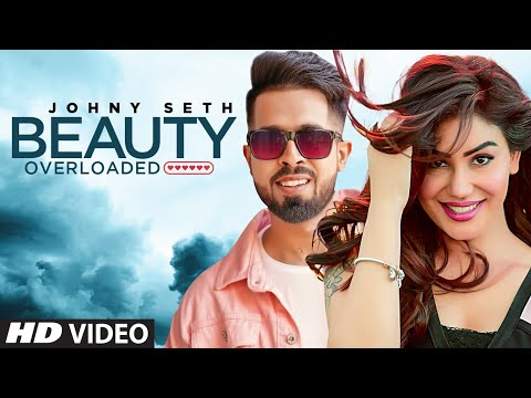 Beauty Overloaded (Full Song) Johny Seth Ft Kangana Sharma | Latest Punjabi Songs 2019