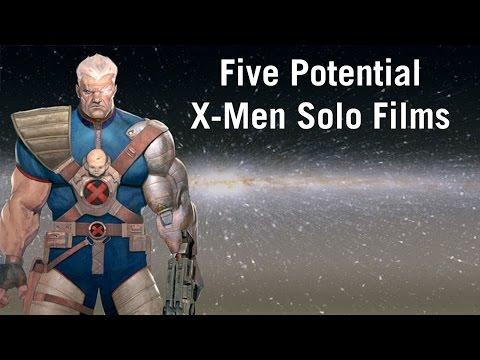 Five Potential X-Men Solo Films
