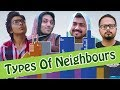 Types of Neighbors | Ubaid Khan | The Idiotz