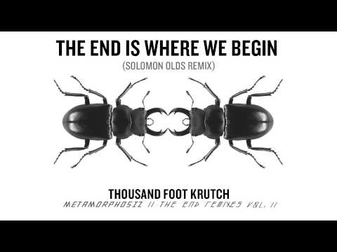 Thousand Foot Krutch: The End Is Where We Begin (Solomon Olds Remix) (Official Audio)