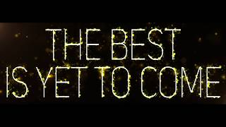 The Best is Yet to Come (2018) (30-second version) thumbnail