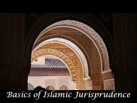 Basics of Islamic Jurisprudence (Fiqh) - Lecture 1