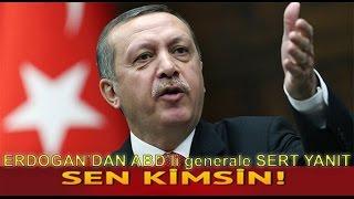 Cumhurbaşkanı Erdoğan'dan ABD'Lİ komutana Sert Sözler.