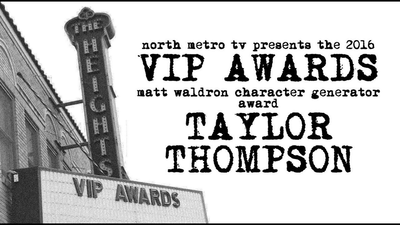 vip awards 2016 taylor thompson matt waldron character generator