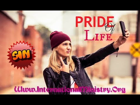 The Three Lusts | The Pride Of Life