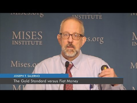 The Gold Standard versus Fiat Money | Joseph T. Salerno