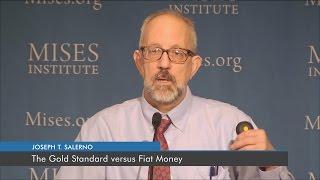 The Gold Standard versus Fiat Money | Joseph T. Salerno