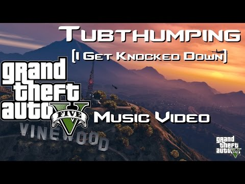 GTA 5 Music Video: Tubthumping (I Get Knocked Down)